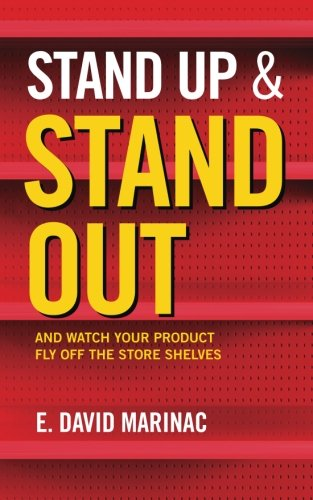 9780986125508: Stand Up & Stand Out: And Watch Your Product Fly Off The Store Shelves
