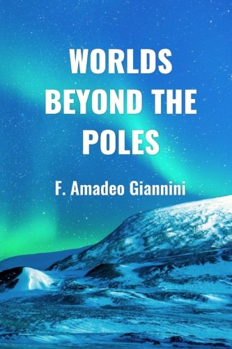 9780986130533: Worlds Beyond the Poles: Physical Continuity of the Universe