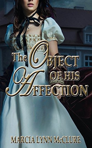 9780986130762: The Object of His Affection