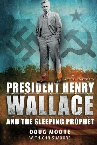 9780986131004: President Henry Wallace: And the Sleeping Prophet