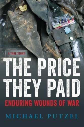 9780986132100: The Price They Paid: Enduring Wounds Of War