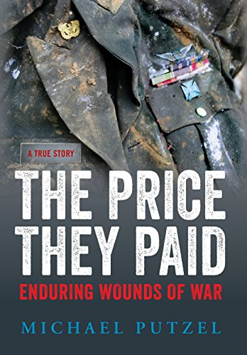 Price They Paid, The -- Enduring Wounds of War: Putzel, Michael