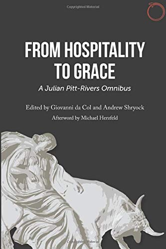 From Hospitality to Grace - A Julian: Julian Alfred Pitt-Rivers