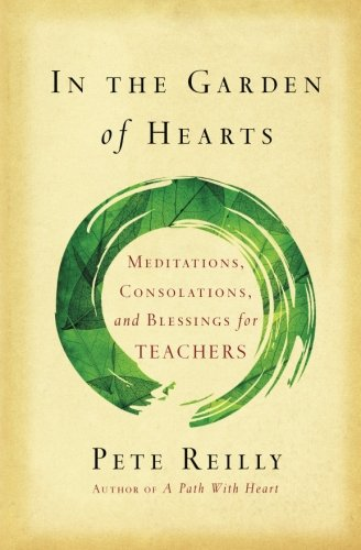 9780986135415: In the Garden of Hearts: Meditations, Consolations, and Blessings for Teachers