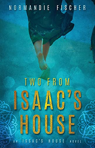 Two from Isaac's House: A Story of Promises (Volume 2): Fischer, Normandie