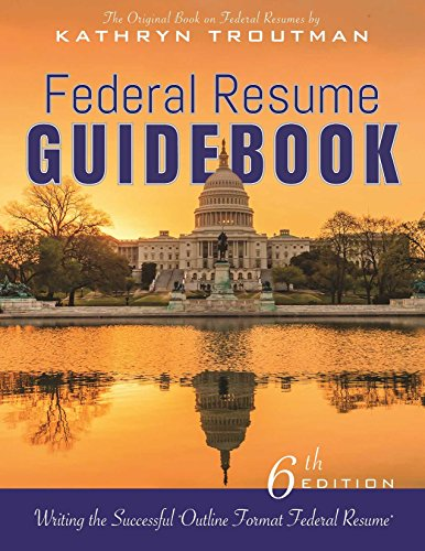 9780986142123: Federal Resume Guidebook 6th Ed,: Writing the Successful Outline Format Federal Resume
