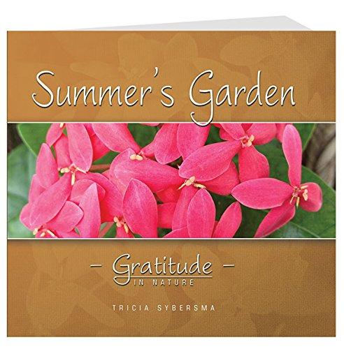 9780986144493: Summer's Garden: Gratitude In Nature