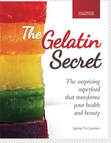 The Gelatin Secret: The Surprising Superfood That Transforms Your Health and Beauty: McCracken, ...