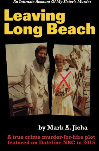 9780986146404: Leaving Long Beach: An Intimate Account Of My Sister's Murder