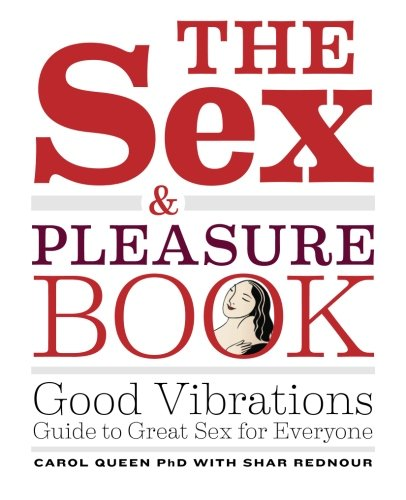 9780986150432: The Sex & Pleasure Book: Good Vibrations Guide to Great Sex for Everyone