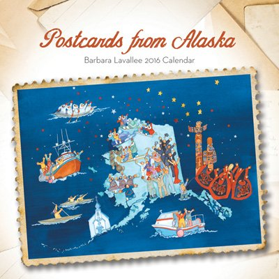 9780986156915: 2016 Barbara Lavallee Wall Calendar - Postcards From Alaska