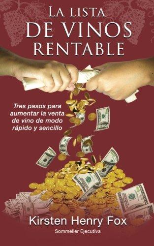 9780986157615: La Lista de Vinos Rentable: Tres pasos para aumentar la venta de vino de modo rapido y sencillo (Spanish Edition)