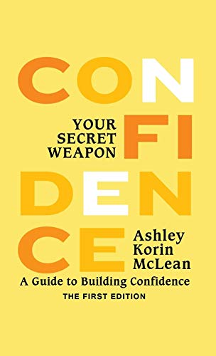 9780986160103: Confidence Your Secret Weapon: A Guide to Building Confidence