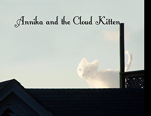 9780986163500: Annika and the Cloud Kitten