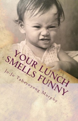 9780986165924: Your Lunch Smells Funny