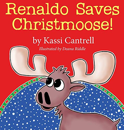 9780986166341: Renaldo Saves Christmoose!