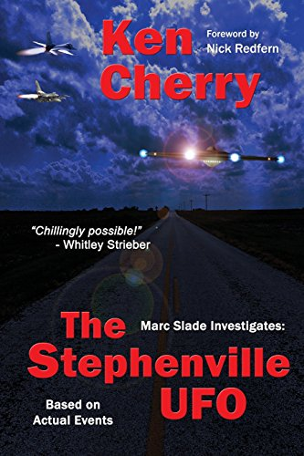 9780986167577: Marc Slade Investigates: The Stephenville UFO