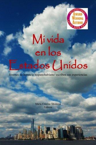 9780986181221: Mi vida en los Estados Unidos: Jovenes de herencia hispanoahablante escriben sus experiencias (Spanish Edition)