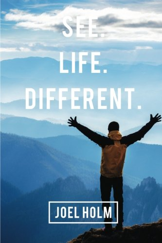 See Life Different (Volume 1): Holm, Joel
