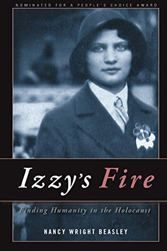 9780986182808: Izzy's Fire: Finding Humanity In The Holocaust