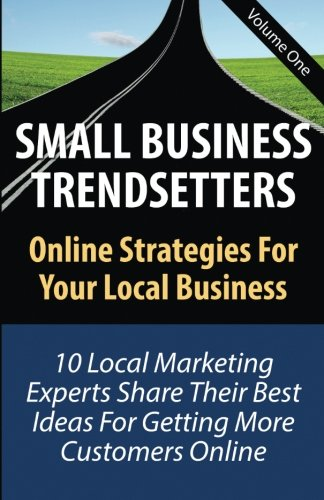 9780986183324: Small Business Trendsetters: Online Strategies For Your Local Business