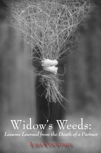 9780986183720: Widow's Weeds: Lessons Learned From The Death Of A Partner
