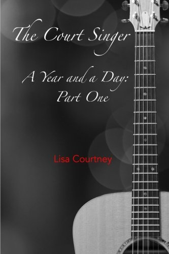 9780986183737: A Year and a Day, Part One: The Court Singer