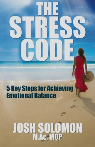 9780986184406: The Stress Code: Five Key Steps to Achieving Emotional Balance