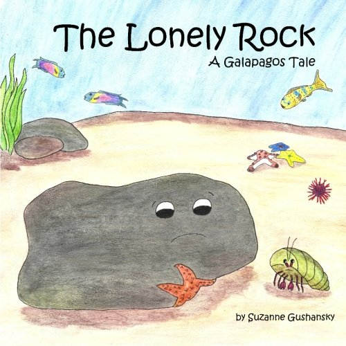 9780986184628: The Lonely Rock: A Galapagos Tale (A Child's Inspiration) (Volume 1)