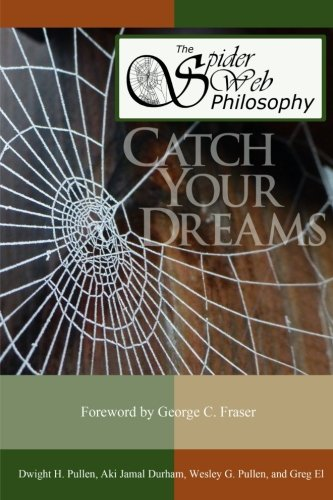 9780986187308: The Spider Web Philosophy: Catch Your Dream