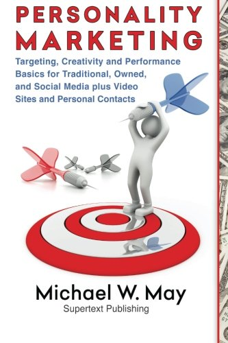 9780986190902: Personality Marketing: Targeting, Creativity and Performance Basics for Traditional, Owned, and Social Media plus Video Sites and Personal Contacts