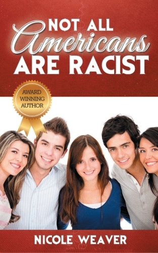 9780986191602: Not All Americans Are Racist