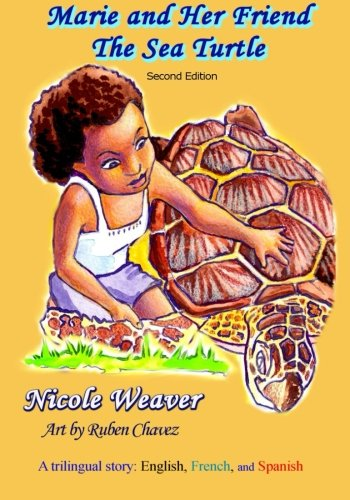 9780986191626: Marie and Her Friend the Sea Turtle: A Trilingual Story: English, French,and Spanish
