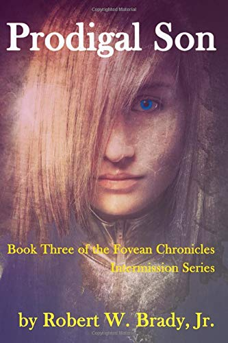 9780986196119: Prodigal Son: Book Three of the Fovean Chronicles Intermission (Volume 7)