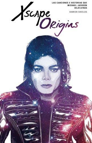 9780986199141: Xscape Origins: Las Canciones e Historias Que Michael Jackson Dejó Atrás