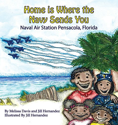 9780986213199: Home is Where the Navy Sends You: Naval Air Station Pensacola, Florida
