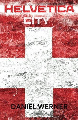 9780986213731: Helvetica City (Geneva Chronicles) (Volume 1)