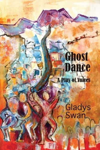 9780986214615: Ghost Dance: A Play of Voices