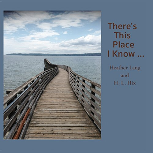 There's This Place I Know .: Lang, Heather, Hix, H. L.