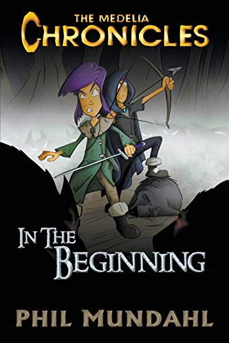 9780986214912: The Medelia Chronicles: In The Beginning