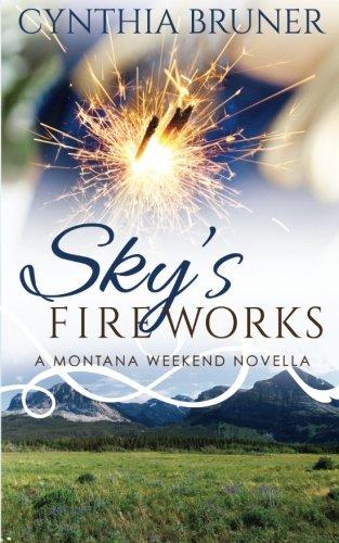 9780986215353: Sky's Fireworks: A Montana Weekend Novella