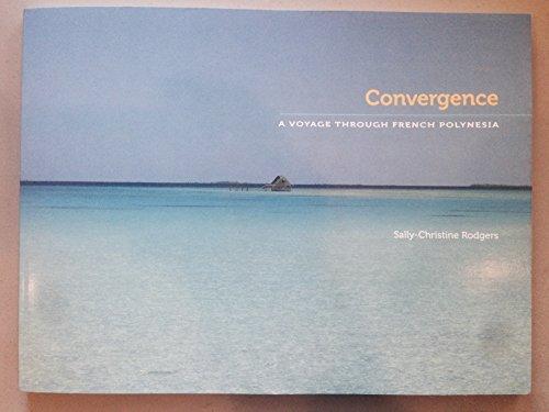 9780986217104: Convergence: A Voyage through French Polynesia