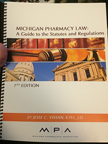 9780986219726: Michigan Pharmacy Law: A Guide to Statutes and Regulations, 7th Edition