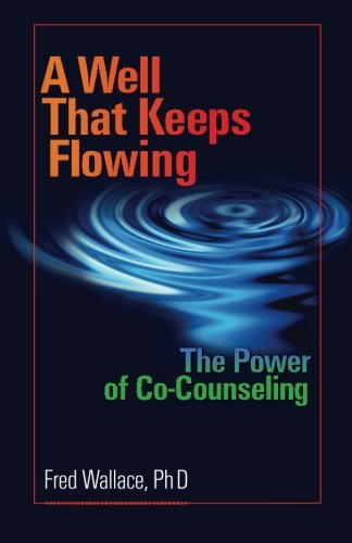 9780986223105: A Well That Keeps Flowing: The Power of Co-Counseling