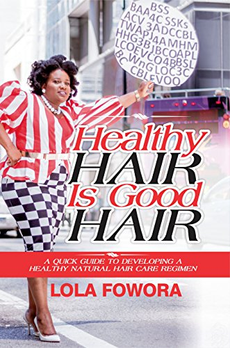 9780986223440: Healthy Hair is Good Hair (A Quick Guide to Developing a Healthy Natural Hair Care Regimen)