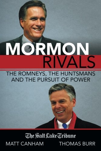 9780986224522: Mormon Rivals: The Romneys, the Huntsmans and the Pursuit of Power