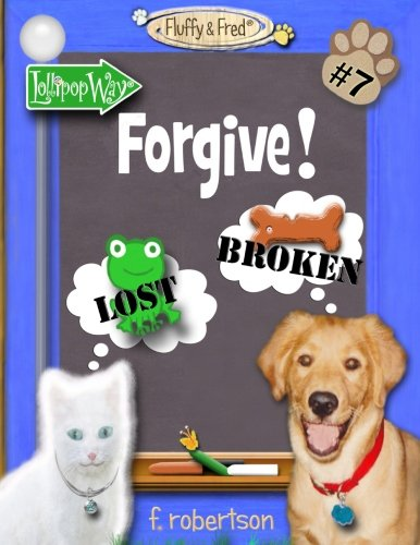 Forgive! (Fluffy & Fred) (Volume 7): F. Robertson