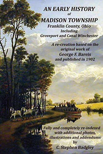 An Early History of Madison Township, Franklin County, Ohio: Including Groveport and Canal ...