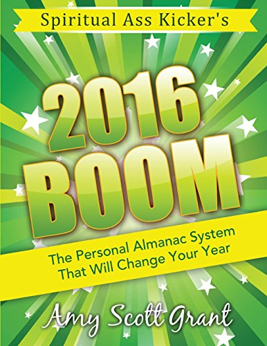 9780986226953: 2016 Boom: The Personal Almanac System That Will Change Your Year (Spiritual Ass Kicker) (Volume 2)