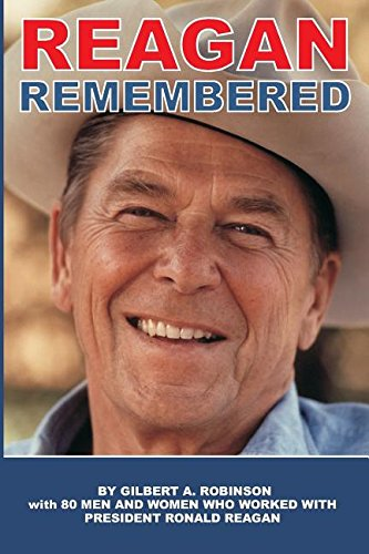 Reagan Remembered: Robinson, Gilbert A.